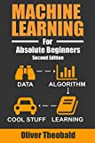 Machine Learning For Absolute Beginners: A Plain English Introduction (Machine Learning For Beginners)