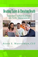 Beating Taxes & Cheating Death: Insider Information on Life Insurance Paperback