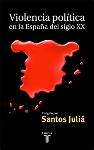 Violencia política en la España del siglo XX Pensamiento: Amazon.es: Juliá, Santos: Libros