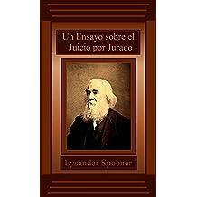 Un Ensayo sobre el Juicio por Jurado (Spanish Edition)