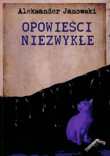 Opowiesci niezwykle Aleksander Janowski