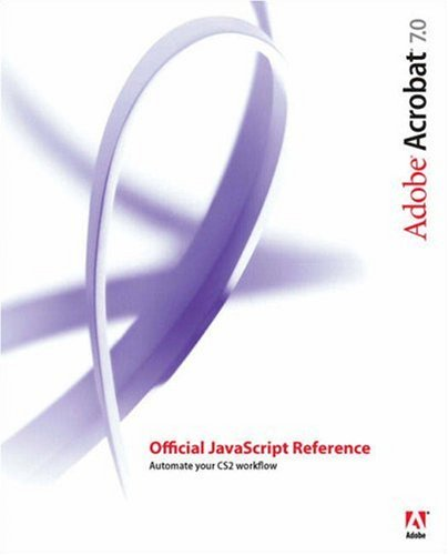 Adobe Acrobat 7 Official JavaScript Reference -