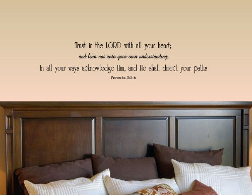 Trust in the Lord with all your heart; and lean not unto your own understanding, in all your ways acknowledge Him, and He shall direct your paths Proverbs 3:5-6 love Vinyl Wall Decals Quotes Sayings Words Art Decor Lettering Vinyl Wall Art Inspirational Uplifting (In All Your Ways Acknowledge Him And He)