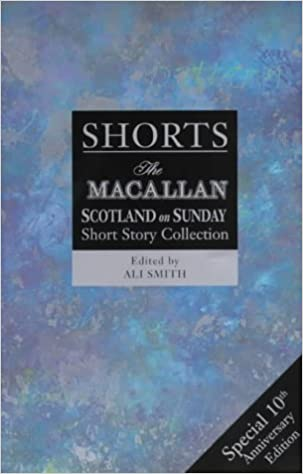 Shorts: v. 3: The Macallan/'Scotland on Sunday' Short Story Collection