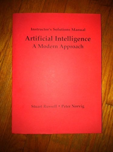 Instructor's Solutions Manual: Artificial Intelligence: A Modern Approach