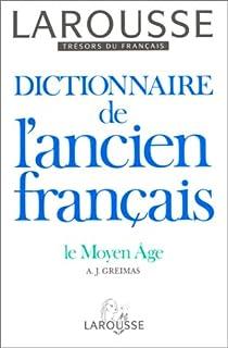 Dictionnaire de l'ancien français par Greimas