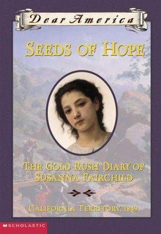 Seeds of Hope: The Gold Rush Diary of Susanna Fairchild pdf