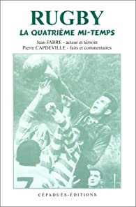 Rugby : La quatrième mi-temps par Jean Fabre