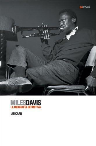 Miles Davis: La Biografía Definitiva