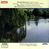 Bridge: Suite for Strings; Bantock: The Pierrot of the Minute; Butterworth: The Banks of Green Willow