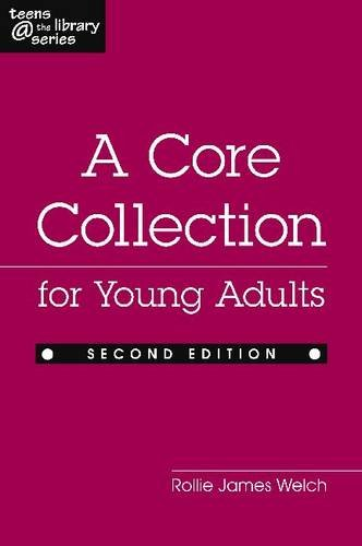 A Core Collection for Young Adults, Second Edition (Teens @ the Library Series)