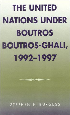The United Nations under Boutros Boutros-Ghali, 1992-1997 (Partners for Peace) ebook