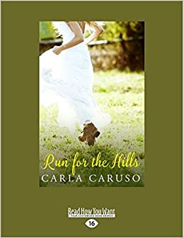 Run For the Hills: Carla Caruso: 9781525248450: Amazon com