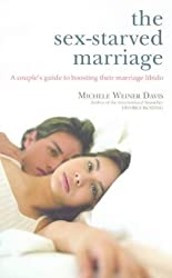 The Sex-starved Marriage: A Couple's Guide to Boosting Their Marriage Libido