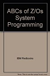 ABCs of Z/Os System Programming