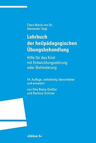 Lehrbuch der heilpädagogischen Übungsbehandlung: Hilfe für das Kind mit Entwicklungsstörung oder Behinderung
