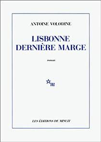 Lisbonne dernière marge par Volodine
