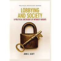 Lobbying and Society: A Political Sociology of Interest Groups (English Edition)