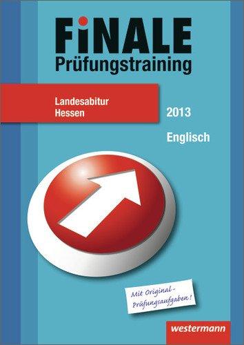 Finale - Prüfungstraining Landesabitur Hessen: Abiturhilfe Englisch 2013