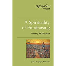 Spirituality of Fundraising, A