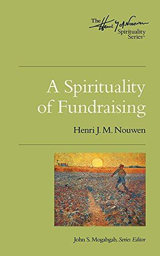 A Spirituality of Fundraising (Henri Nouwen Spirituality)