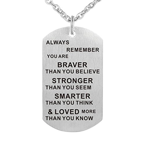 Always Remember You Are Braver/Stronger/Smarter Than You Think dog tag Pendant Necklace Family Friend Gift (Mens Dog Tag Pendant)