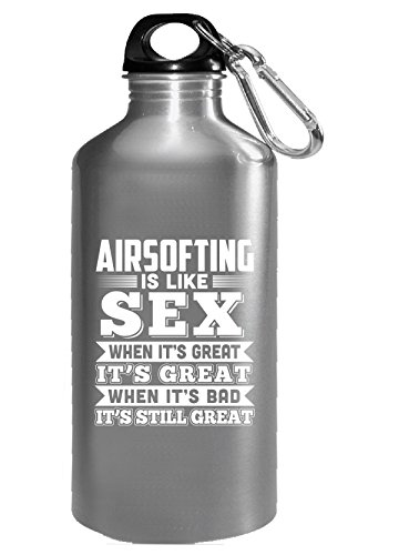 Airsofting Is Like Sex Funny Airsofting Gift - Water Bottle by Brands Banned
