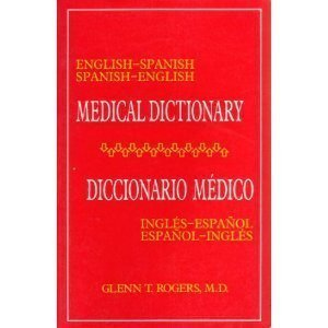 English-Spanish Spanish-English Medical Dictionary/Diccionario Medico Ingles-Espanol Espanol-Ingles: Diccionario Medico