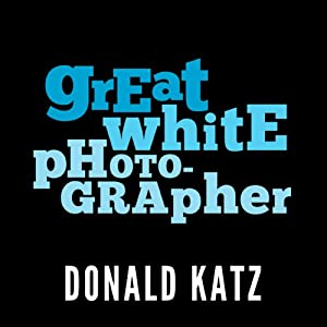 Great White Photographer Audiobook
