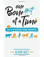 One Bone at a Time: Tales of an Adventurous Animal Chiropractor