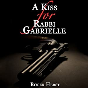 A Kiss for Rabbi Gabrielle Audiobook