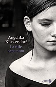 La fille sans nom par Angelika Klüssendorf