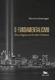 O fundamentalismo: Das origens ao Estado Islâmico