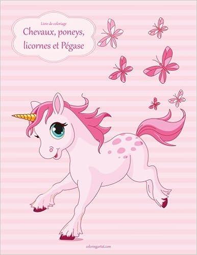 Coloriage Bebe Poney.Amazon Fr Livre De Coloriage Chevaux Poneys Licornes Et Pegase 1