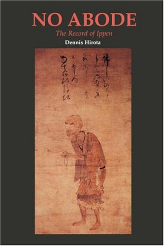 - No Abode: The Record of Ippen (Rev) (Ryukoku-Ibs Studies in Buddhist Thought and Tradition)