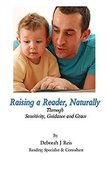Raising a Reader, Naturally by [Reis, Deborah J]