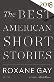 img - for Best American Short Stories 2018 (The Best American Series  ) book / textbook / text book