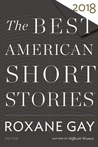Best American Short Stories 2018 (The Best American Series ®) (Best American Literature Authors)