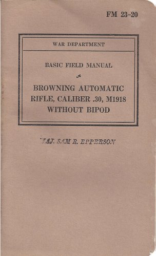 FM 23-20. Browning Automatic Rifle, Caliber .30, M1918 for sale  Delivered anywhere in USA