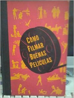 COMO FILMAR BUENAS PELICULAS (in Spanish): Esatman Kodak Company: Amazon.com: Books