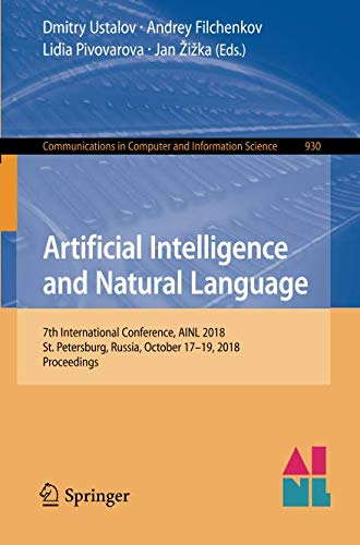 Artificial Intelligence and Natural Language: 7th International Conference, AINL 2018, St. Petersburg, Russia, October 17–19, 2018, Proceedings (Communications in Computer and Information Science) by Springer