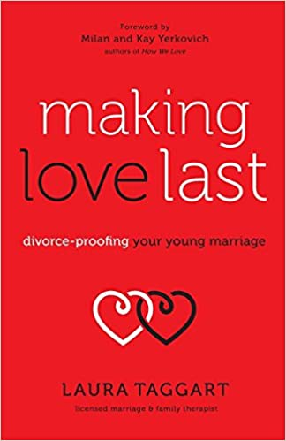 Making love last divorce proofing your young marriage laura making love last divorce proofing your young marriage laura taggart milan yerkovich kay yerkovich 9780800727857 amazon books solutioingenieria Images