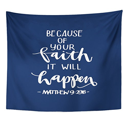 TOMPOP Tapestry Because of Your Faith It Will Happen Quote on Blue Bible Verse Hand Lettered Modern Calligraphy Christian Home Decor Wall Hanging for Living Room Bedroom Dorm 50x60 Inches by TOMPOP