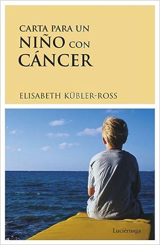 Carta para un niño con cáncer Biblioteca Elisabeth Kübler ...