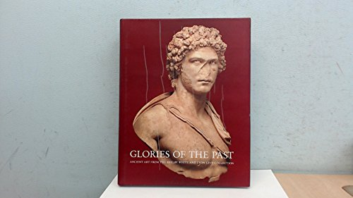 Glories of the Past: Ancient Art from the Shelby White and Leon Levy Collection