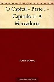 O Capital - Parte I - Capítulo 1: A Mercadoria