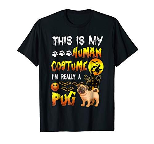 PUG HALLOWEEN SHIRT THIS IS MY HUMAN COSTUME FUNNY TEE