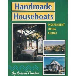 Handmade Houseboats: Independent Living Afloat by Russell Conder (1992-07-24)