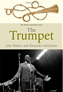 The Trumpet (Yale Musical Instrument Series)