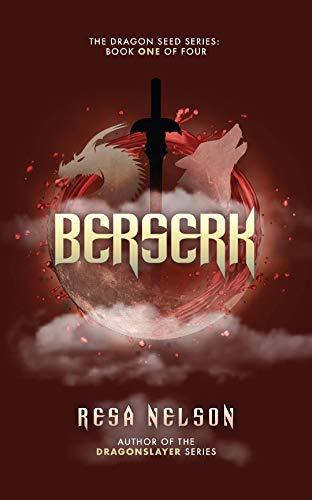 Berserk: The Dragon Seed Series: Book One of Four